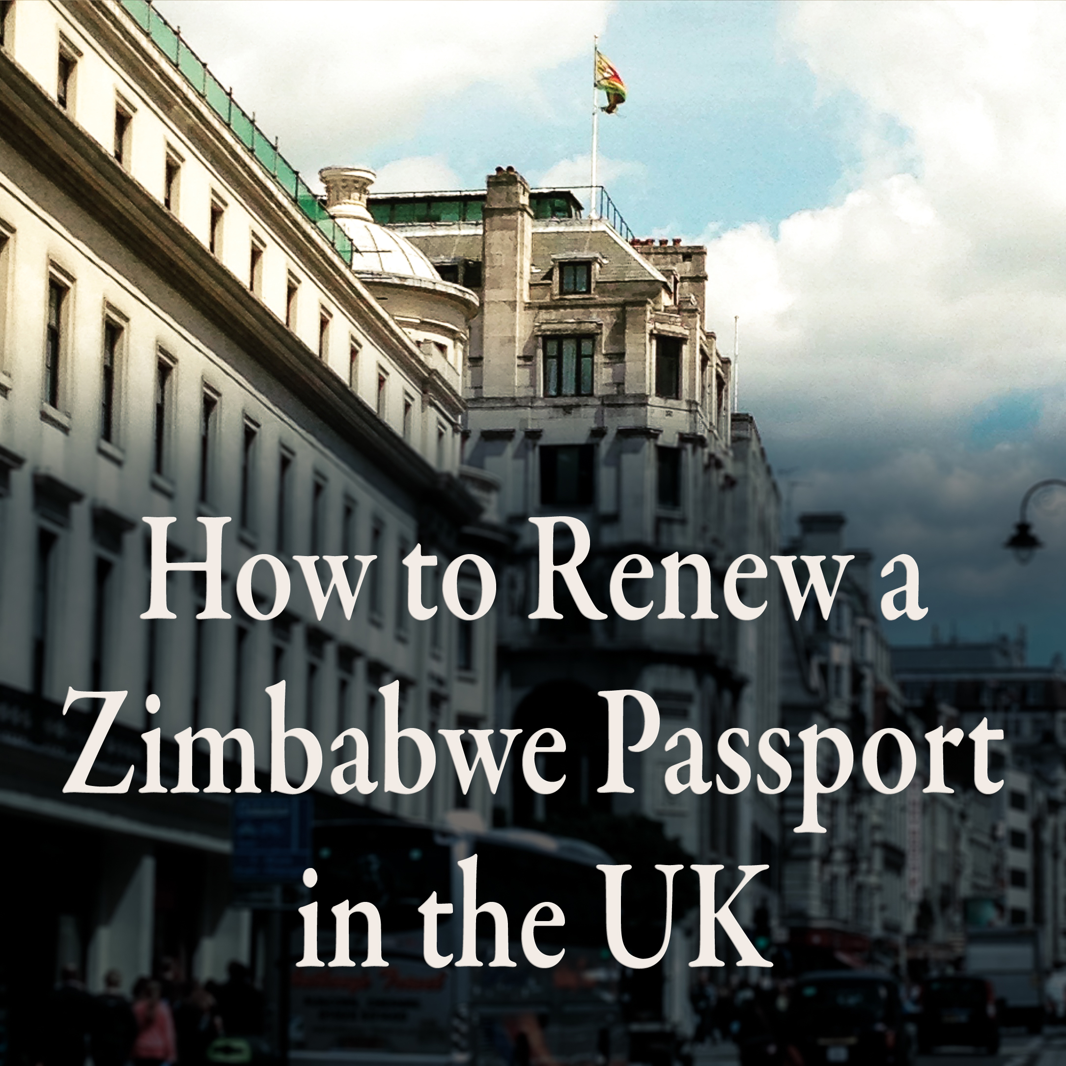How To Renew A Zimbabwe Passport From The Uk Step By Step