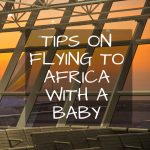 Flying to Africa with a baby